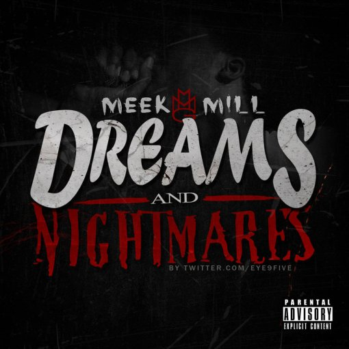 meek_mill___dreams_and_nightmares_by_eye9fivedesigns-d53eioe