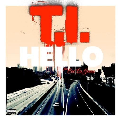 T.I.---Hello-feat-CeeLo-Green