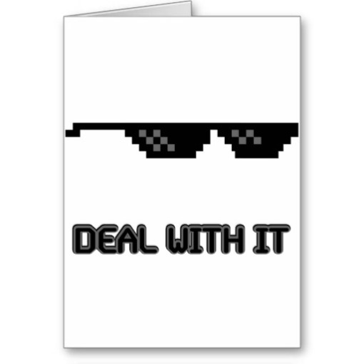 deal_with_it_sunglasses_cards-re231469f8f6341d79cd77e10b0521f57_xvuat_8byvr_512